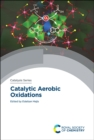 Catalytic Aerobic Oxidations - Book