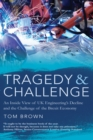 Tragedy & Challenge : An Inside View of UK Engineering's Decline and the Challenge of the Brexit Economy - Book