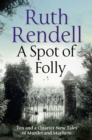 A Spot of Folly : Ten and a Quarter New Tales of Murder and Mayhem - Book