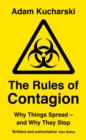 The Rules of Contagion : Why Things Spread - and Why They Stop - Book