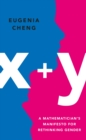 x+y : A Mathematician's Manifesto for Rethinking Gender - Book