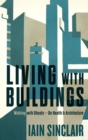 Living with Buildings : Walking with Ghosts - On Health and Architecture - Book
