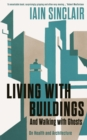 Living with Buildings : And Walking with Ghosts - On Health and Architecture - Book