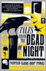 Tales from the Dead of Night: Thirteen Classic Ghost Stories - Book