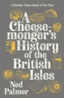 A Cheesemonger's History of The British Isles - Book