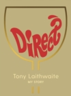 Direct : Tony Laithwaite My Story - Book