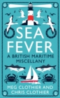 Sea Fever : A British Maritime Miscellany - Book