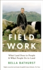 Field Work : What Land Does to People & What People Do to Land - Book