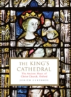 The King's Cathedral : The ancient heart of Christ Church, Oxford - Book