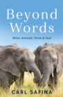 Beyond Words : What Animals Think and Feel - Book
