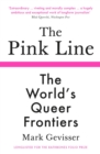 The Pink Line : The World's Queer Frontiers - Book