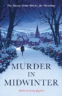 Murder in Midwinter : Ten Classic Crime Stories for Christmas - Book