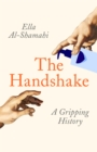 The Handshake : A Gripping History - Book