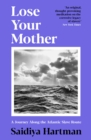 Lose Your Mother : A Journey Along the Atlantic Slave Route - Book