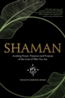Shaman : Invoking Power, Presence and Purpose at the Core of Who You Are - eBook