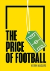 The Price of Football SECOND EDITION : Understanding Football Club Finance - Book