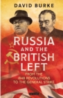 Russia and the British Left : From the 1848 Revolutions to the General Strike - Book