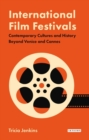 The International Film Festivals : Contemporary Cultures and History Beyond Venice and Cannes - Book
