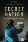 Secret Nation : The Hidden Armenians of Turkey - Book