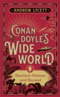 Conan Doyle's Wide World : Sherlock Holmes and Beyond - Book