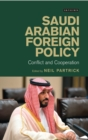 Saudi Arabian Foreign Policy : Conflict and Cooperation - Book