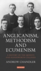 A Anglicanism, Methodism and Ecumenism : A History of Queen's and Handsworth Colleges - Book
