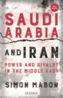 Saudi Arabia and Iran : Power and Rivalry in the Middle East - Book