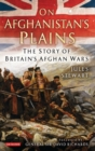 On Afghanistan's Plains : The Story of Britain's Afghan Wars - Book