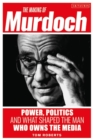 The Making of Murdoch: Power, Politics and What Shaped the Man Who Owns the Media - Book