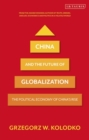 China and the Future of Globalization : The Political Economy of China's Rise - eBook
