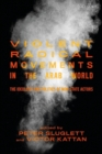 Violent Radical Movements in the Arab World : The Ideology and Politics of Non-State Actors - Book
