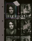 Jeff Buckley: His Own Voice : The Official Journals, Objects, and Ephemera - eBook