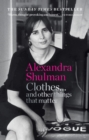 Clothes... and other things that matter : THE SUNDAY TIMES BESTSELLER A beguiling and revealing memoir from the former Editor of British Vogue - eBook