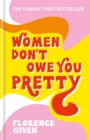 Women Don't Owe You Pretty : The debut book from Florence Given - eBook