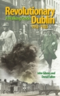 Revolutionary Dublin, 1912-1923 : A Walking Guide - eBook