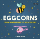 Eggcorns : From Bumbum Bees to Jellycopters - Book