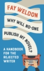 Why Will No-One Publish My Novel? : A Handbook for the Rejected Writer - Book