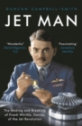 Jet Man : The Making and Breaking of Frank Whittle, Genius of the Jet Revolution - Book