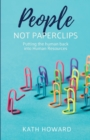 People Not Paperclips : Putting the human back into Human Resources - Book