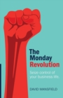 The Monday Revolution : Seize control of your business life - Book