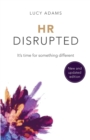 HR Disrupted : It's time for something different (2nd Edition) - Book