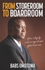 From Storeroom to Boardroom : How integrity and courage shape global business - eBook