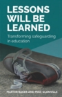 Lessons Will Be Learned : Transforming safeguarding in education - Book
