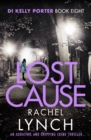 Lost Cause : An addictive and gripping crime thriller - eBook