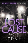 Lost Cause : An addictive and gripping crime thriller - Book