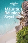 Lonely Planet Mauritius, Reunion & Seychelles - eBook
