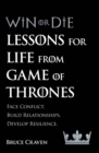 Win Or Die : Lessons for Life from Game of Thrones - Book