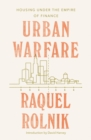 Urban Warfare : Housing under the Empire of Finance - Book