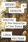 Intent to Deceive : Denying the Genocide of the Tutsi - eBook