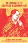 Afterlives of Chinese Communism : Political Concepts from Mao to XI - Book